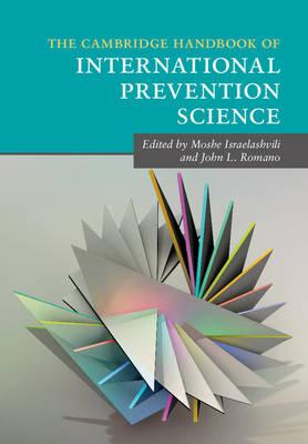 The Cambridge Handbook of International Prevention Science - Cambridge Handbooks in Psychology (Hardback)