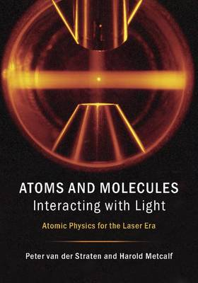 Atoms and Molecules Interacting with Light: Atomic Physics for the Laser Era (Hardback)