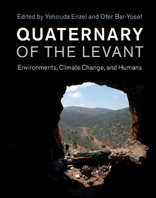 Quaternary of the Levant: Environments, Climate Change, and Humans (Hardback)
