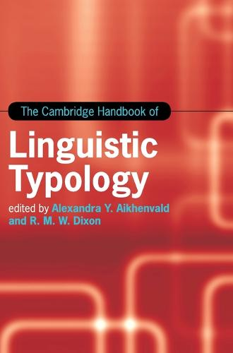 The Cambridge Handbook of Linguistic Typology - Cambridge Handbooks in Language and Linguistics (Hardback)