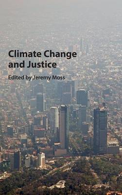 Climate Change and Justice (Hardback)