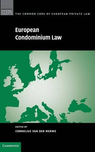 The Common Core of European Private Law: European Condominium Law (Hardback)