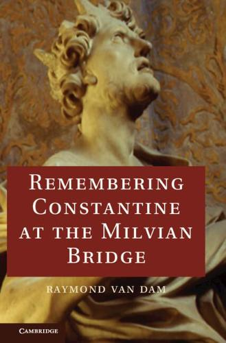 Remembering Constantine at the Milvian Bridge (Hardback)