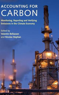 Accounting for Carbon: Monitoring, Reporting and Verifying Emissions in the Climate Economy (Hardback)