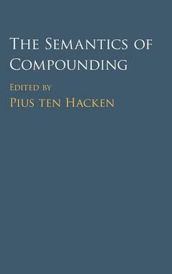 The Semantics of Compounding (Hardback)