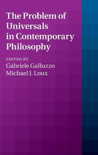 The Problem of Universals in Contemporary Philosophy (Hardback)