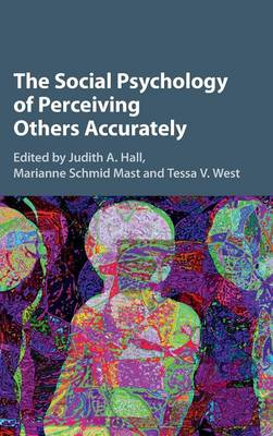 The Social Psychology of Perceiving Others Accurately (Hardback)