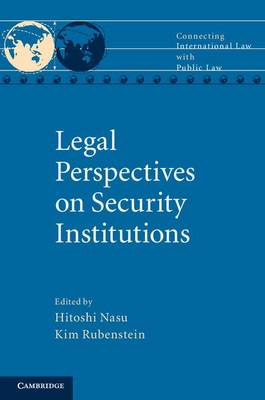 Legal Perspectives on Security Institutions - Connecting International Law with Public Law (Hardback)
