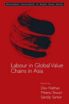 Labour in Global Value Chains in Asia - Development Trajectories in Global Value Chains (Hardback)