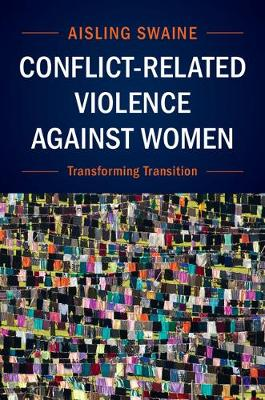 Conflict-Related Violence against Women: Transforming Transition (Hardback)
