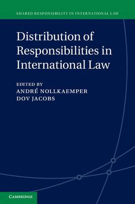 Shared Responsibility in International Law: Distribution of Responsibilities in International Law Series Number 2 (Hardback)