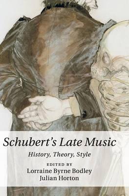 Schubert's Late Music: History, Theory, Style (Hardback)