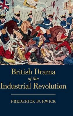 British Drama of the Industrial Revolution (Hardback)