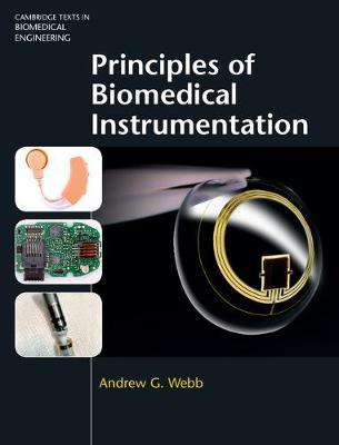 Principles of Biomedical Instrumentation - Cambridge Texts in Biomedical Engineering (Hardback)