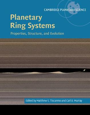 Cambridge Planetary Science: Planetary Ring Systems: Properties, Structure, and Evolution Series Number 19 (Hardback)