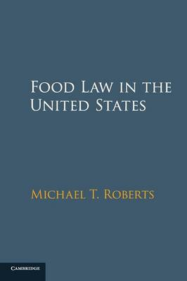 Food Law in the United States (Hardback)