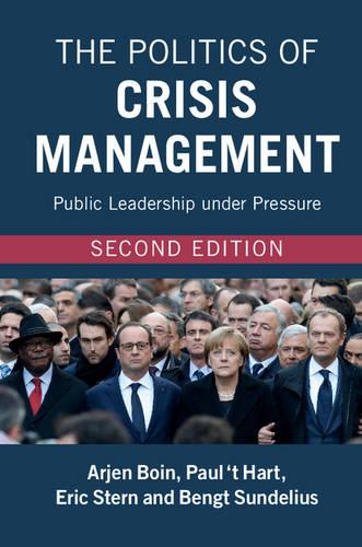 The Politics of Crisis Management: Public Leadership under Pressure (Hardback)