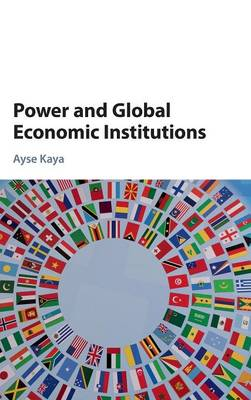 Power and Global Economic Institutions (Hardback)