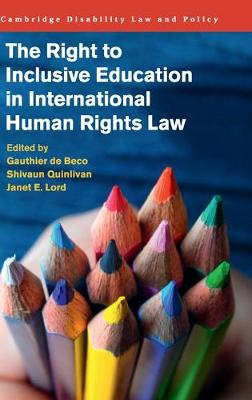 The Right to Inclusive Education in International Human Rights Law - Cambridge Disability Law and Policy Series (Hardback)