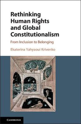 Rethinking Human Rights and Global Constitutionalism: From Inclusion to Belonging (Hardback)