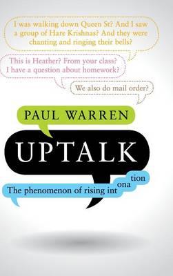Uptalk: The Phenomenon of Rising Intonation (Hardback)