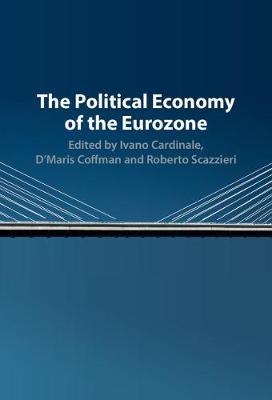 The Political Economy of the Eurozone (Hardback)