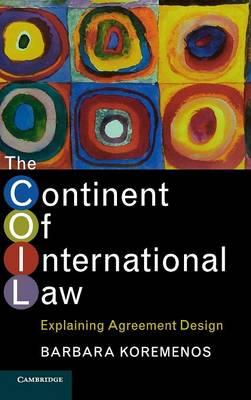 The Continent of International Law: Explaining Agreement Design (Hardback)