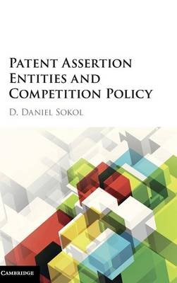 Patent Assertion Entities and Competition Policy (Hardback)
