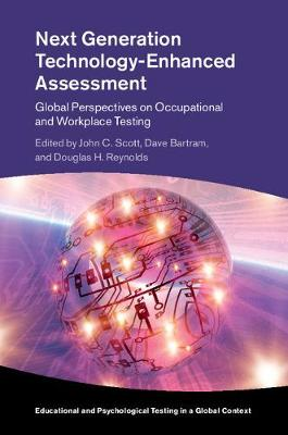 Next Generation Technology-Enhanced Assessment: Global Perspectives on Occupational and Workplace Testing - Educational and Psychological Testing in a Global Context (Hardback)
