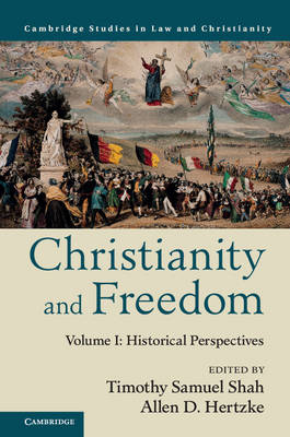 Law and Christianity Christianity and Freedom: Historical Perspectives Volume 1 (Hardback)