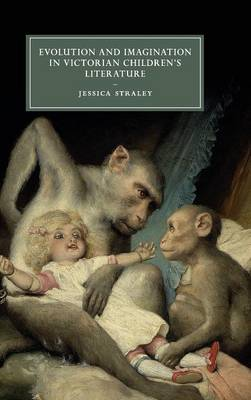 Cambridge Studies in Nineteenth-Century Literature and Culture: Evolution and Imagination in Victorian Children's Literature Series Number 103 (Hardback)