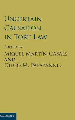 Uncertain Causation in Tort Law (Hardback)
