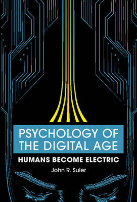 Psychology of the Digital Age: Humans Become Electric (Hardback)