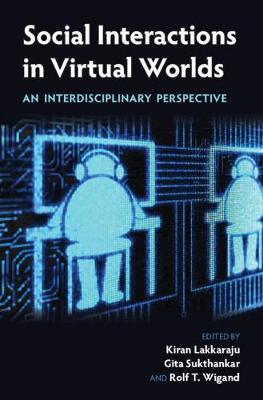 Social Interactions in Virtual Worlds: An Interdisciplinary Perspective (Hardback)