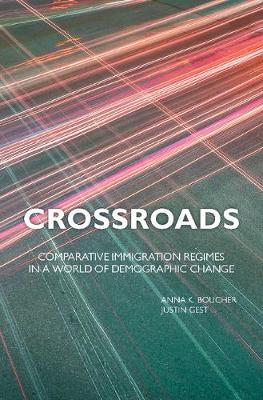 Crossroads: Comparative Immigration Regimes in a World of Demographic Change (Hardback)