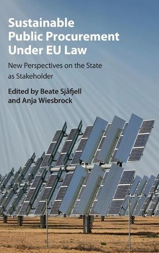 Sustainable Public Procurement under EU Law: New Perspectives on the State as Stakeholder (Hardback)