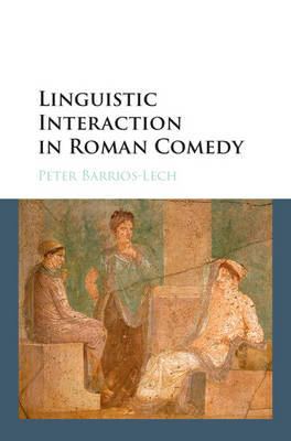 Linguistic Interaction in Roman Comedy (Hardback)