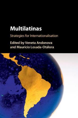 Multilatinas: Strategies for Internationalisation (Hardback)