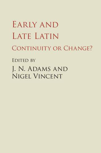 Early and Late Latin: Continuity or Change? (Hardback)
