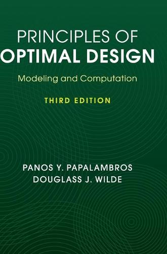 Principles of Optimal Design: Modeling and Computation (Hardback)