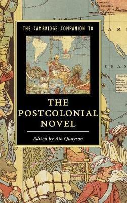 The Cambridge Companion to the Postcolonial Novel - Cambridge Companions to Literature (Hardback)