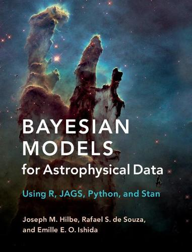 Bayesian Models for Astrophysical Data: Using R, JAGS, Python, and Stan (Hardback)