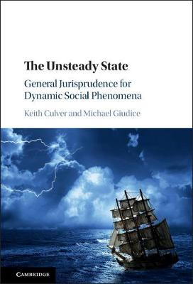 The Unsteady State: General Jurisprudence for Dynamic Social Phenomena (Hardback)