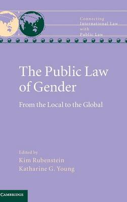 The Public Law of Gender: From the Local to the Global - Connecting International Law with Public Law (Hardback)