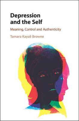 Depression and the Self: Meaning, Control and Authenticity (Hardback)