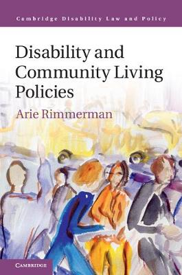 Cambridge Disability Law and Policy Series: Disability and Community Living Policies (Hardback)