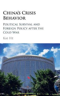 China's Crisis Behavior: Political Survival and Foreign Policy after the Cold War (Hardback)