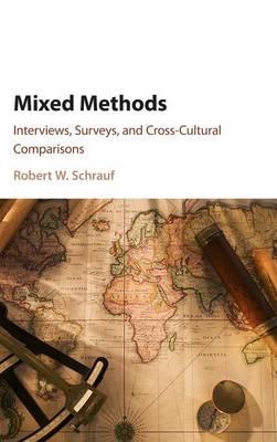 Mixed Methods: Interviews, Surveys, and Cross-Cultural Comparisons (Hardback)