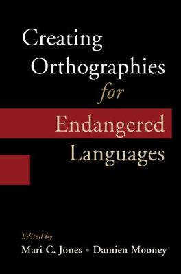 Creating Orthographies for Endangered Languages (Hardback)