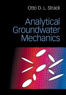 Analytical Groundwater Mechanics (Hardback)
